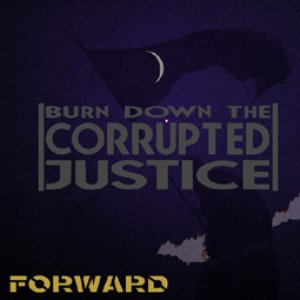 Image for 'Burn Down The Corrupted Justice'