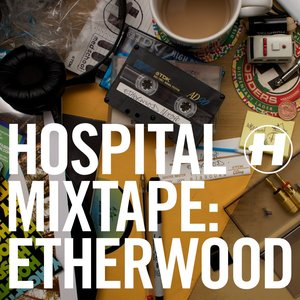 Image for 'Hospital Mixtape: Etherwood'