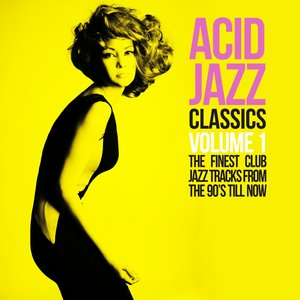 Image for 'Acid Jazz Classics, Vol. 1 (The Finest Club Jazz Tracks From the 90's Till Now)'