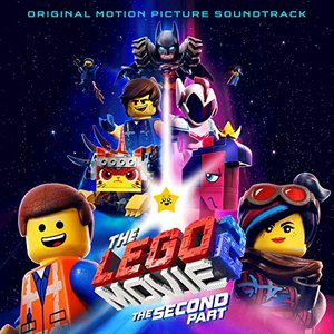 Image for 'The LEGO® Movie 2: The Second Part (Original Motion Picture Soundtrack)'