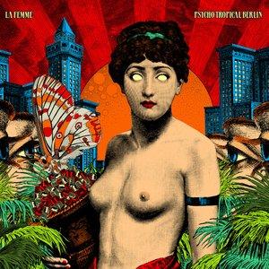 Bild för 'Psycho Tropical Berlin (Bonus Track Version)'