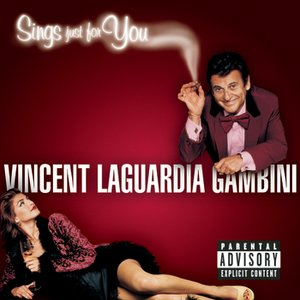 Image for 'Vincent LaGuardia Gambini Sings Just For You'