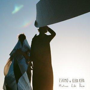 Изображение для 'Eskmo & Kira Kira'
