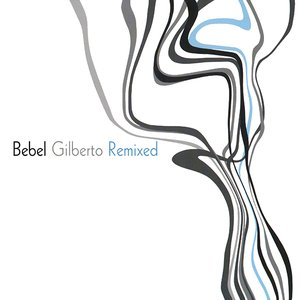 Image for 'Bebel Gilberto Remixed'