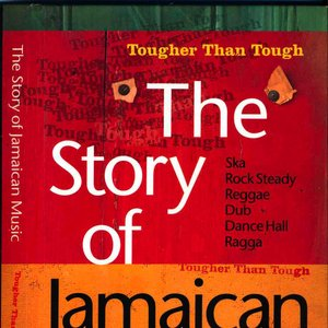 Image for '1958-93 Tougher Than Tough: The Story Of Jamaican Music'