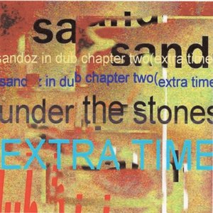 Image for 'Sandoz In Dub: Chapter Two / Extra Time (Under The Stones)'