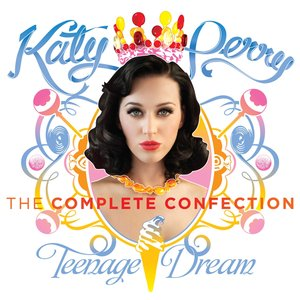 Image for 'Teenage Dream: The Complete Confection'