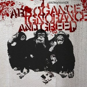 Image for 'Arrogance Ignorance And Greed'