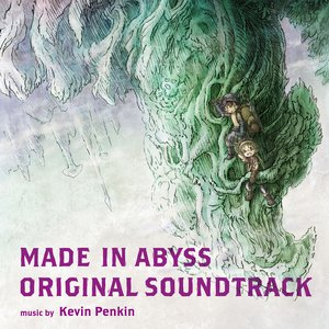 Image for 'MADE IN ABYSS ORIGINAL SOUNDTRACK'