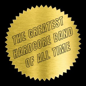 Image for 'THE GREATEST HARDCORE BAND OF ALL TIME'