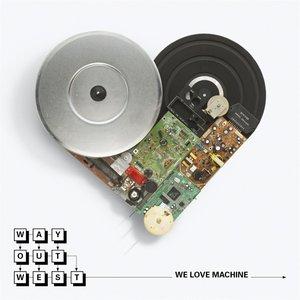 Image for 'We Love Machine'