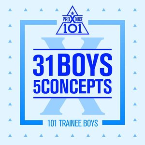 Image for 'PRODUCE X 101 - 31 Boys 5 Concepts'