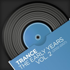 Image for 'Trance - The Early Years, Vol. 2 (2002-2007)'