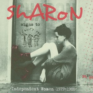 Image for 'Sharon Signs to Cherry Red: Independent Women 1979-1985'