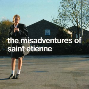 Image for 'The Misadventures of Saint Etienne'