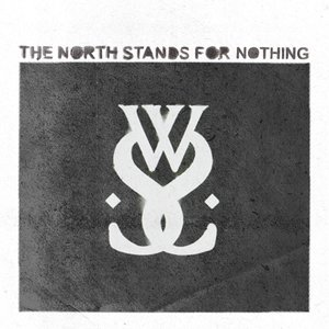 Image for 'The North Stands for Nothing'