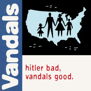 Image for 'Hitler Bad, Vandals Good'