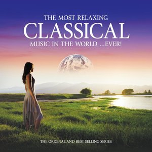 Image for 'The Most Relaxing Classical Music in the World...Ever!'