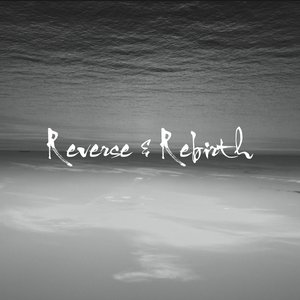 Image for 'Reverse & Rebirth'