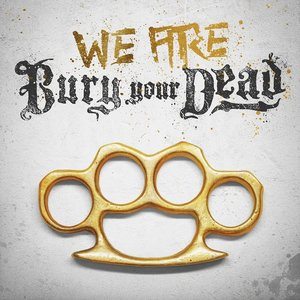 Image for 'We Are Bury Your Dead'