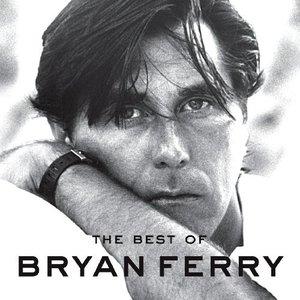 Изображение для 'The Best Of Bryan Ferry'