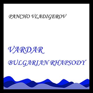 Image for 'Vardar - Bulgarian Rhapsody'