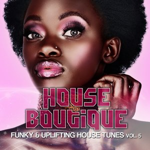 Image for 'House Boutique, Vol. 5 (Funky & Uplifting House Tunes)'