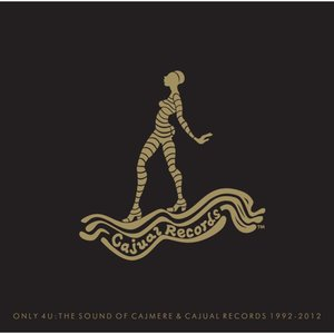 Image for 'Only 4 U: The Sound Of Cajmere & Cajual Records 1992-2012'