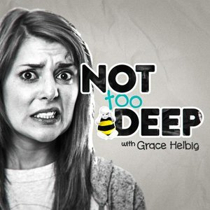 Image for 'Not Too Deep with Grace Helbig'