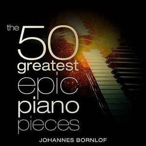 Image for 'The 50 Greatest Epic Piano Pieces'