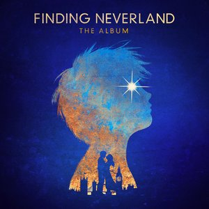 Image for 'Finding Neverland The Album (Songs From The Broadway Musical)'