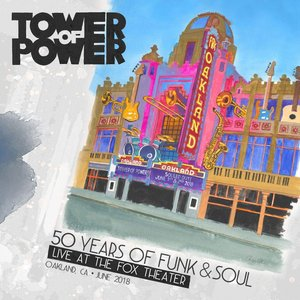 Image for '50 Years of Funk & Soul: Live at the Fox Theater – Oakland, CA – June 2018'