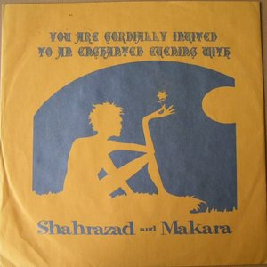 Image for 'You Are Cordially Invited To An Enchanted Evening With Shahrazad And Makara'