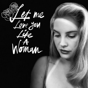Image for 'Let Me Love You Like A Woman'