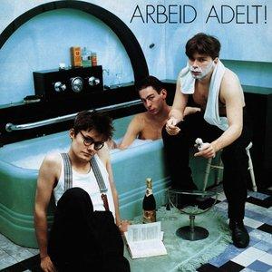 Изображение для 'Arbeid Adelt!'