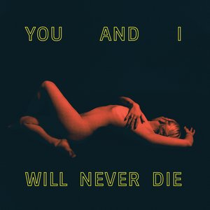 Zdjęcia dla 'You and I Will Never Die'