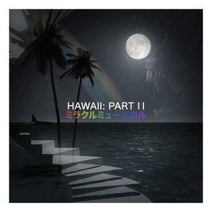 Image for 'Hawaii: Part II'