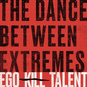 Image for 'The Dance Between Extremes'