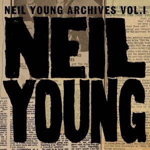 Image for 'Neil Young Archives Vol. I (1963 - 1972)'