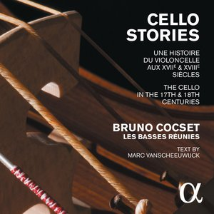 Image for 'Cello Stories: The Cello in the 17th & 18th Centuries'