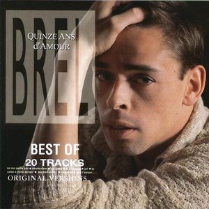 Image for 'Quinze ans d'amour - Best of Brel'