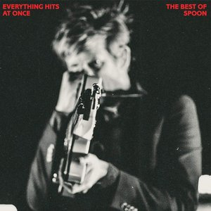 Imagen de 'Everything Hits At Once: The Best of Spoon'