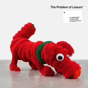 Image for 'The Problem of Leisure: A Celebration of Andy Gill and Gang of Four'