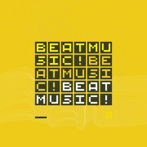 Image pour 'BEAT MUSIC! BEAT MUSIC! BEAT MUSIC!'