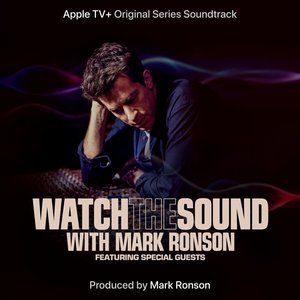 Image for 'Watch the Sound With Mark Ronson (Apple TV+ Original Series Soundtrack)'