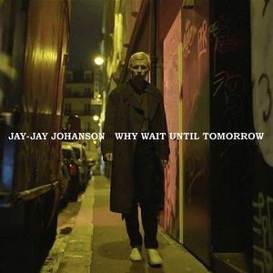 Image pour 'Why Wait Until Tomorrow'