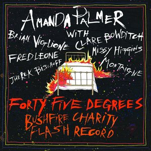 Image for 'Amanda Palmer & Friends Present Forty-Five Degrees: Bushfire Charity Flash Record'