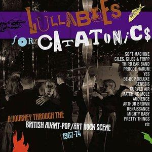 'Lullabies for Catatonics: A Journey Through the British Avant-Pop/Art Rock Scene 1967-74'の画像