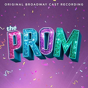 Zdjęcia dla 'The Prom: A New Musical (Original Broadway Cast Recording)'