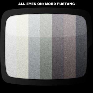 Image for 'All Eyes On Mord Fustang'